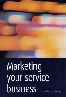 Marketing Your Service Business (Hardback)