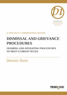 Dismissal and Grievance Procedures: Framing and Operating Procedures to Meet Current Rules - Thorogood Professional Insights S. (Paperback)