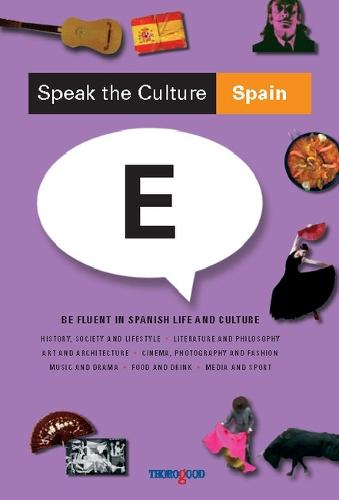 Speak the Culture: Spain: Be Fluent in Spanish Life and Culture (Paperback)