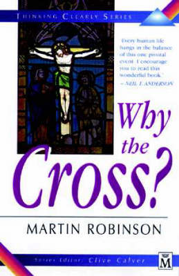 Why the Cross? - Thinking Clearly S. (Paperback)
