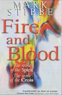Fire and Blood: The Work of the Spirit, the Work of the Cross (Paperback)