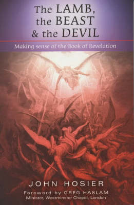 The Lamb, the Beast and the Devil: Making Sense of the Book of Revelation (Big book)