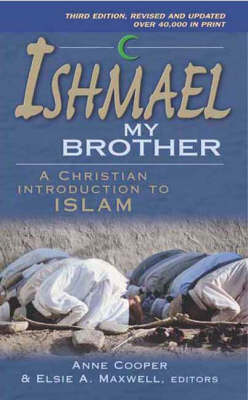 Ishmael My Brother: A Christian Introduction to Islam (Paperback)