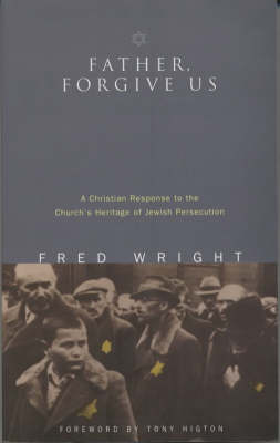 Father, Forgive Us: A Christian Response to the Church's Heritage of Jewish Persecution (Big book)