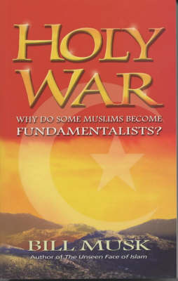 Holy War: Why Do Some Muslims Become Fundamentalists? (Paperback)