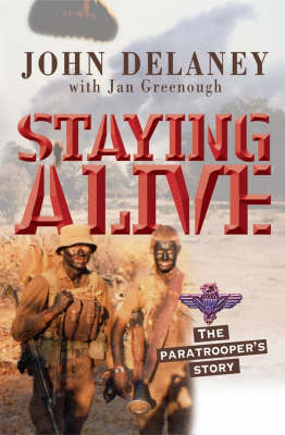 Staying Alive: The Paratrooper's Story (Paperback)