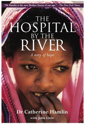 The Hospital by the River: A Story of Hope (Paperback)