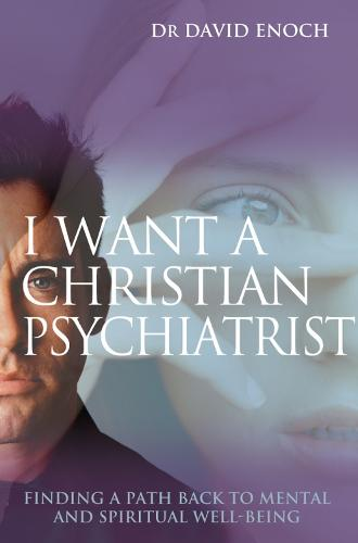 I Want a Christian Psychiatrist: Finding a path back to mental and spiritual well-being (Paperback)