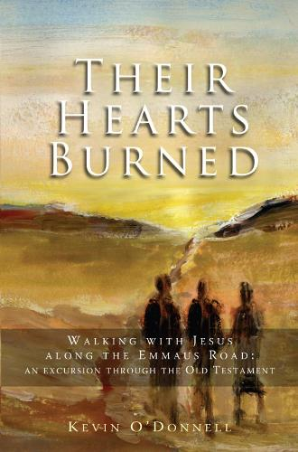 Their Hearts Burned: Walking with Jesus along the Emmaus Road: an excursion through the Old Testament (Paperback)
