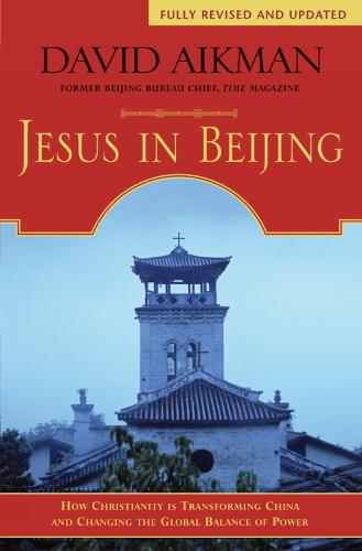 Jesus in Beijing: How Christianity is Transforming China and Changing the Global Balance of Power (Paperback)