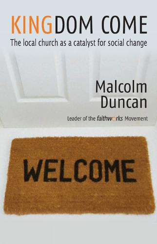 Kingdom Come: The local church as a catalyst for social change (Paperback)