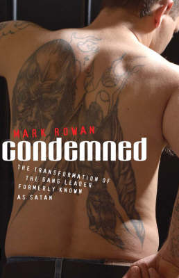 Condemned: The Transformation of the Gang Leader Formerly Known as Satan (Paperback)