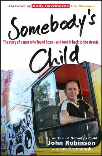 Somebody's Child: The story of a man who found hope - and took it back to the streets (Paperback)