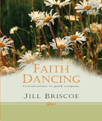 Faith Dancing: Conversations in good company (Hardback)