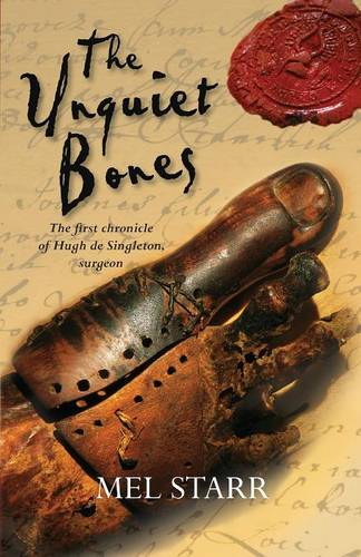 The Unquiet Bones: The First Chronicle of Hugh de Singleton, Surgeon - The Chronicles of Hugh De Singleton, Surgeon (Paperback)