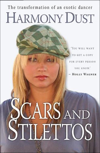 Scars and Stilettos: The transformation of an exotic dancer (Paperback)