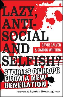 Lazy, Antisocial and Selfish?: Stories of hope from a new generation (Paperback)