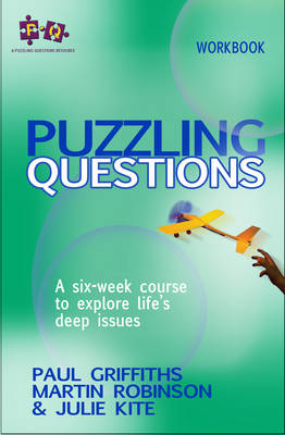 Puzzling Questions, Workbook: A six-week course to explore life's deep issues - Puzzling Questions Series (Paperback)