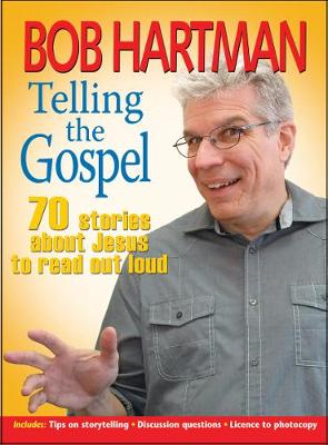 Telling the Gospel: 70 stories about Jesus to read out loud (Paperback)