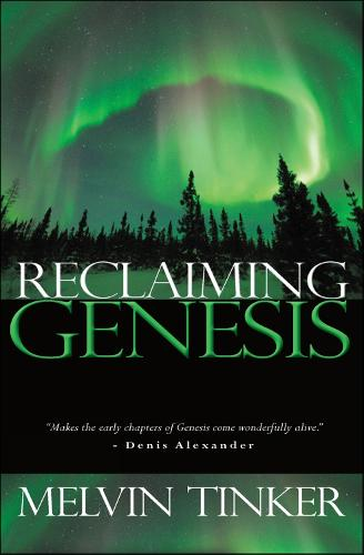Reclaiming Genesis: A scientific story - or the theatre of God's glory? (Paperback)