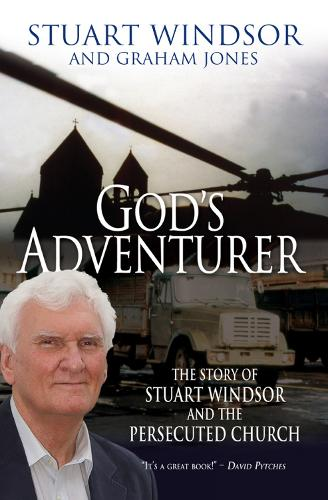 God's Adventurer: The story of Stuart Windsor and the persecuted church (Paperback)