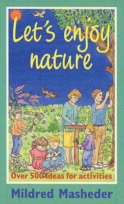 Let's Enjoy Nature: Over 500 Ideas for Activities (Paperback)