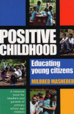 Positive Childhood - Educating Young Citizens: A Resource Book for Teachers and Parents of Young Children (Paperback)