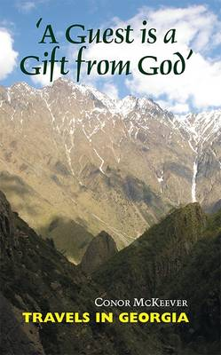 'A Guest is a Gift from God': Travels in Georgia (Paperback)