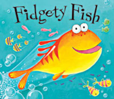 Fidgety Fish (Paperback)