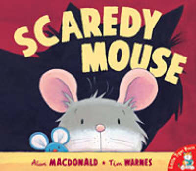Scaredy Mouse (Paperback)
