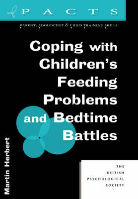 Coping with Children's Feeding Problems and Bedtime Battles - Parent, Adolescent and Child Training Skills (Paperback)