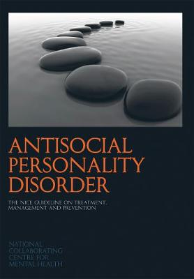 Antisocial Personality Disorder: The NICE Guideline on Treatment, Management and Prevention - NICE Guidelines