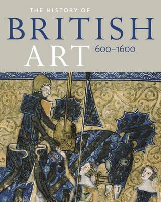 History of British Art: Volume 2 - 1600 to 1870 (Hardback)
