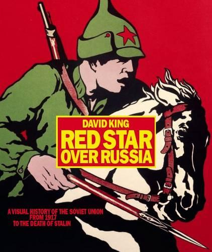 Red Star Over Russia: A Visual History of the Soviet Union (Paperback)