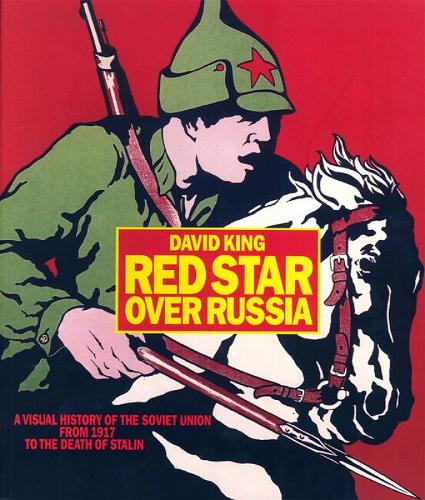 Red Star over Russia: A Visual History of the Soviet Union from 1917 to the Death of Stalin (Paperback)