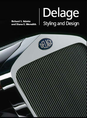 Delage Styling and Design: La Belle Voiture Francaise (Hardback)