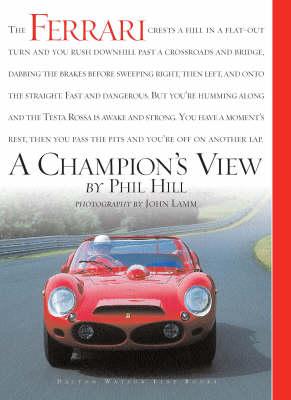 Ferrari: A Champion's View (Hardback)