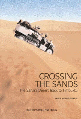 Crossing the Sands: The Sahara Desert Track to Timbuktu by Citroen Half Track (Hardback)