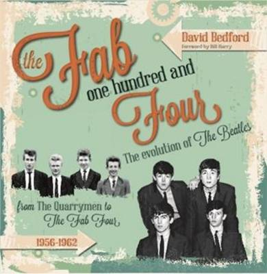 Fab One Hundred and Four: The Evolution of The Beatles (Hardback)