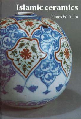 Islamic Ceramics - Ashmolean Handbooks S. (Hardback)