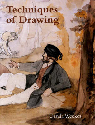 Techniques of Drawing: From the 15th to the 19th Centuries (Paperback)