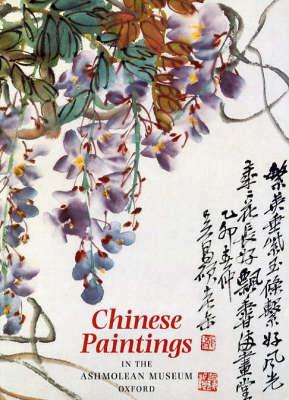 Chinese Paintings in the Ashmolean Museum (Hardback)