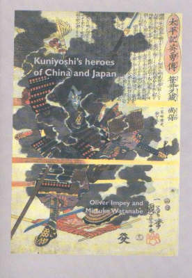 Kuniyoshi's Heroes of China and Japan - Japanese Prints (Paperback)