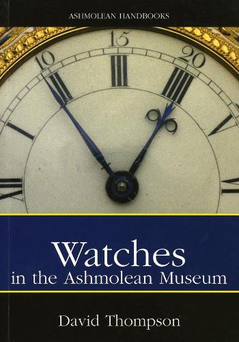 Watches: in the Ashmolean Museum (Paperback)