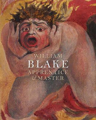 William Blake: Apprentice and Master (Paperback)