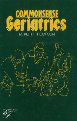 Common Sense Geriatrics - Clinical handbooks (Paperback)