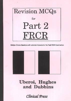 Revision MCQs for Part 2 FRCR (Paperback)