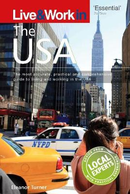 Live & Work in the USA: The most accurate, practical and comprehensive guide to living in the USA - Live & Work (Paperback)