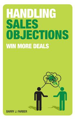 Handling Sales Objections: Win More Deals (Paperback)