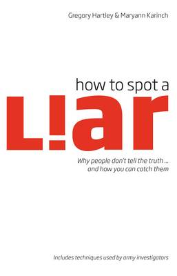 How to Spot a Liar: Why People Don't Tell the Truth... and How You Can Catch Them (Paperback)